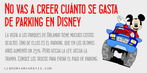 Cuanto se gasta de parking en Disney